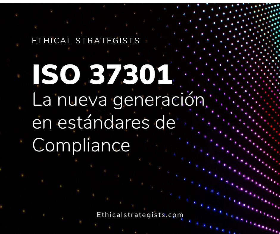 ISO 37301: La nueva generación en estándares de Compliance